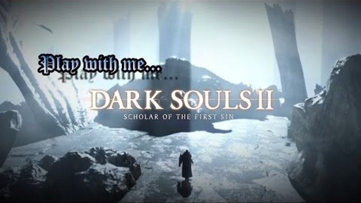 Dark Souls 2 Scholar of the First Sin DX11 60FPS! #14 Древний, как драконий кал, драконоборец!