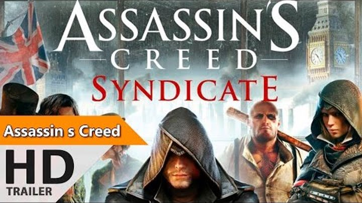 Assassin s Creed Syndicate Официально Русский Трейлер HD