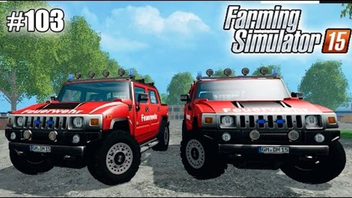 Farming Simulator 15 моды: Hummer H2 Firefighters Car (103 серия)