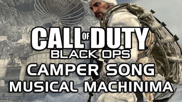 BrySi the Machinima Guy - Black Ops Camper Song -- by BrySi Bieber