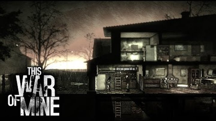 This War of Mine сезон 3 часть 7 - СПАС ОТЦА И ЕГО РЕБЕНКА ОТ СМЕРТИ
