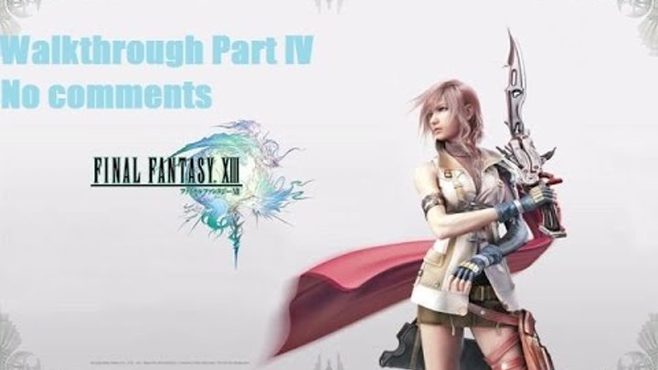Final Fantasy XIII No comments Part IV