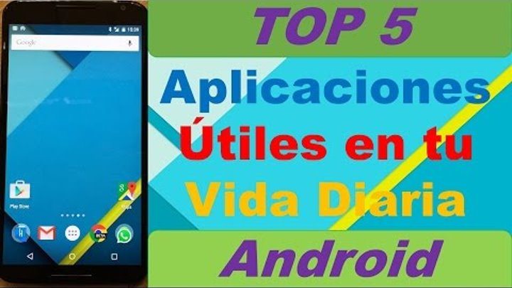 Top 5: Las Mejores APPS Útiles Para Android | 2016