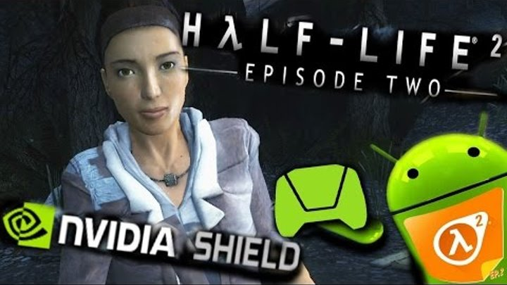 Half-Life 2: Episode Two gameplay on NVIDIA SHIELD Android TV (Tegra X1)