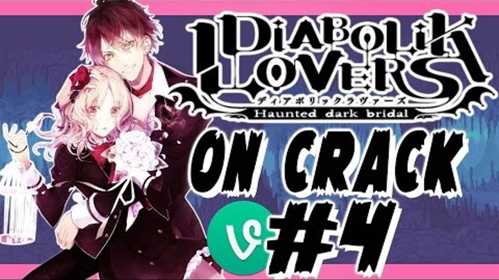 Diabolik Lovers CRACK VINES OMG ANIME WTF PT:4