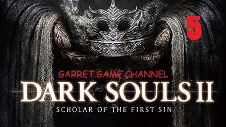 DARK SOULS 2 Scholar of the First Sin.5 серия.Драконий всадник.