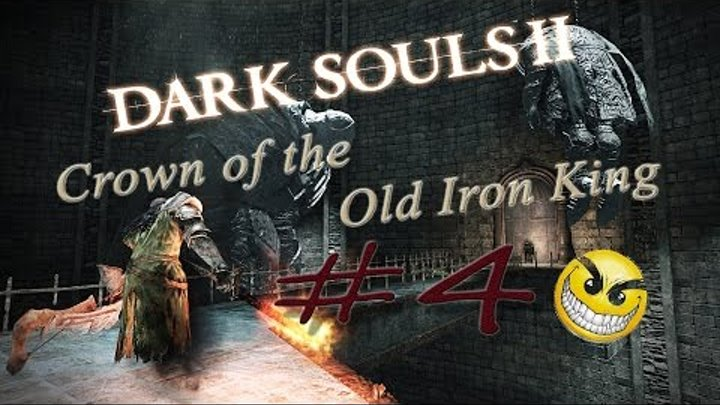 Dark Souls 2 SOTFS: Crown of the Old Iron King DLC. Прохождение. Часть 4. Демон плавильни!