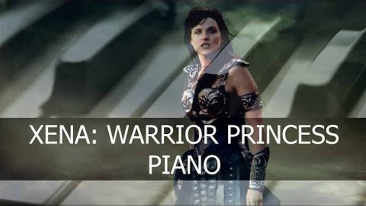 Xena: Warrior Princess (Зена - Королева Воинов) - Piano Cover