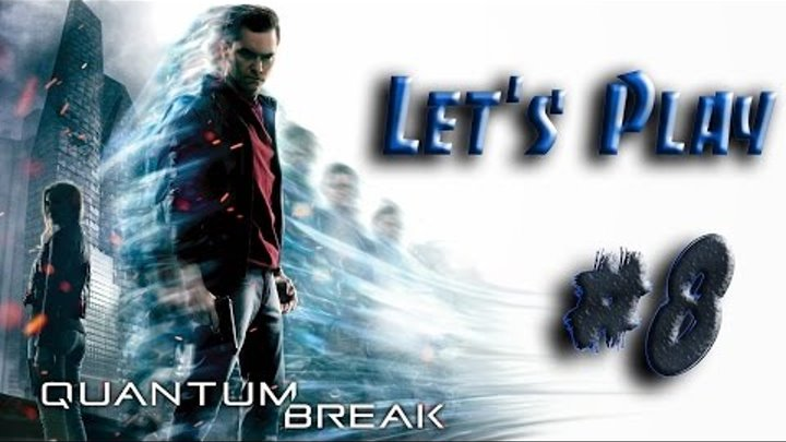 Quantum Break #8 Высшее общество