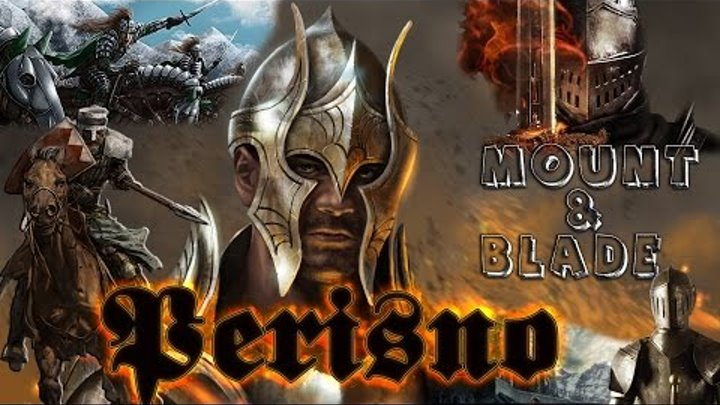 Mount and Blade: Warband MOD PERISNO Часть 8-я