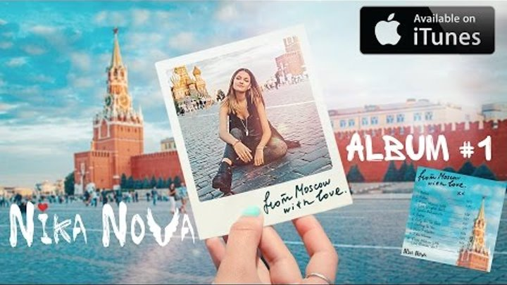 "Album #1 by Nika Nova - ""From Moscow with Love"" (10 original songs) on iTunes!"