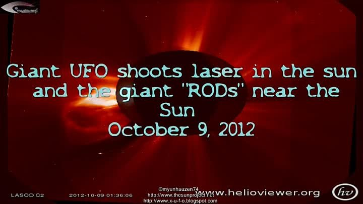 Выстрел НЛО из Лазера в Сонце - Giant UFO shoots laser in the sun and the giant RODs near the Sun October 9, 2012.