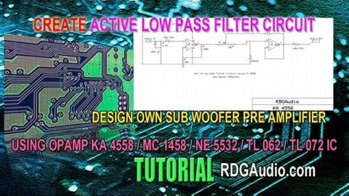 Design Low pass Active Filter OpAmp 4558 Woofer Pre Amplifier Schematic  circuit Tutorial RDGAudio