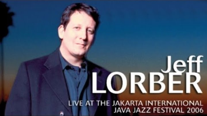 "Jeff Lorber ""Tune 88"" Live at Java Jazz Festival 2006"