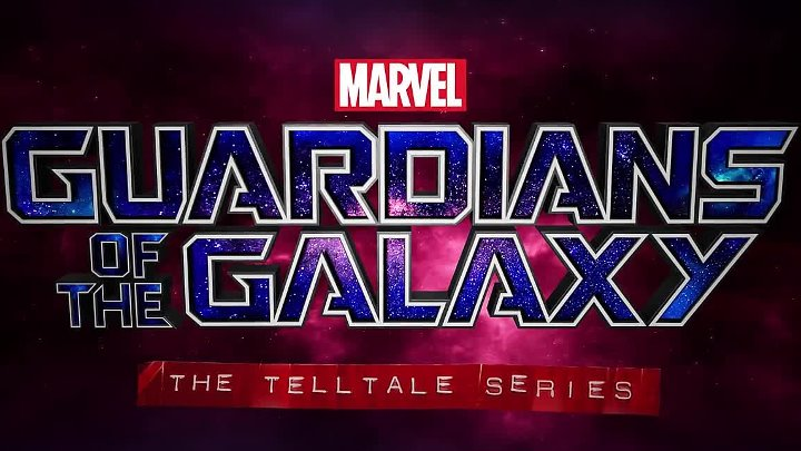 Marvel's Guardians of the Galaxy: The Telltale Series — трейлер