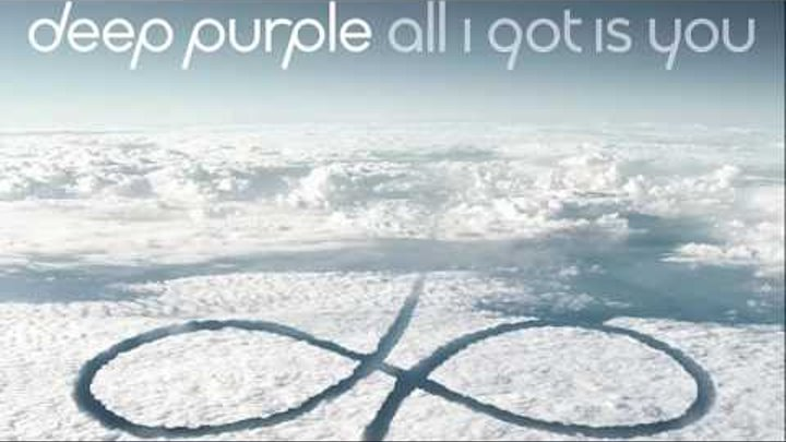 Deep Purple - All I Got Is You (All I Got Is You EP 2017)