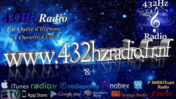 432Hz Radio - www.432hzradio.fr.nf : In quest of harmony and open-minded ! (Webradio online 24/7)
