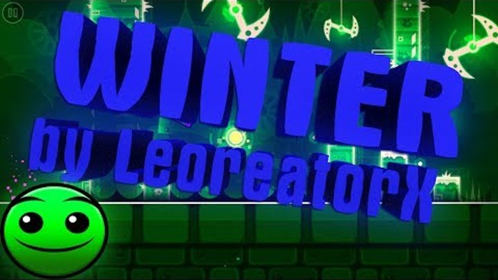 Geometry Dash. WINTER, by LeoreatorX. (Normal). прохождение :3