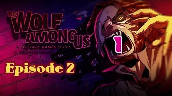 The Wolf Among Us (Ep.2 Smoke & Mirrors) - Серия 1 [Воскрешение]