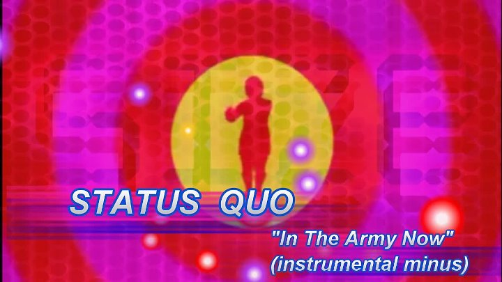 """Status Quo--""""In The Army Now"""" (instrumental mix 2017)"""