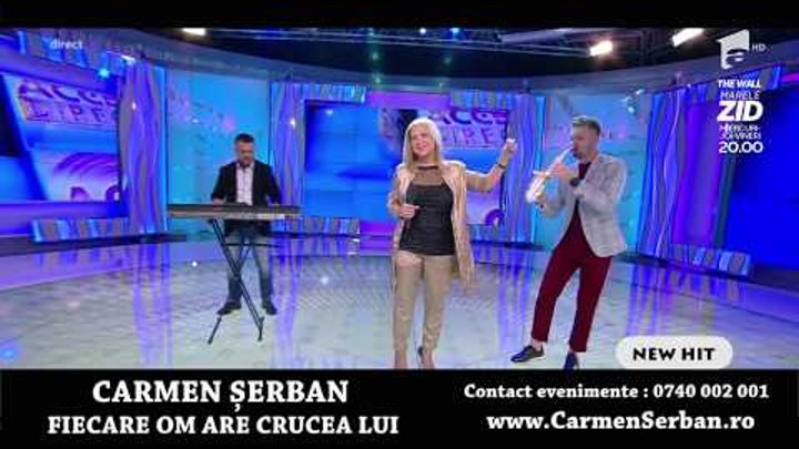 Carmen Serban ® - Fiecare om are crucea lui - Contact: 0740.002.001 - NEW HIT 2017