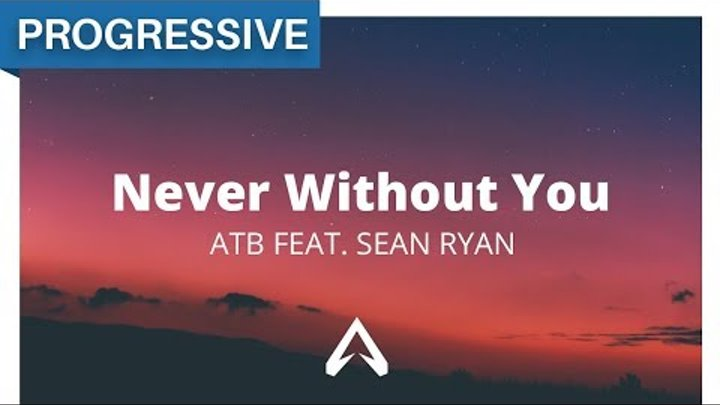 ATB - Never Without You (feat. Sean Ryan)