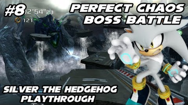 Sonic Generations - Silver the Hedgehog 2006 Mod - Part 8 - Perfect Chaos  Boss Battle