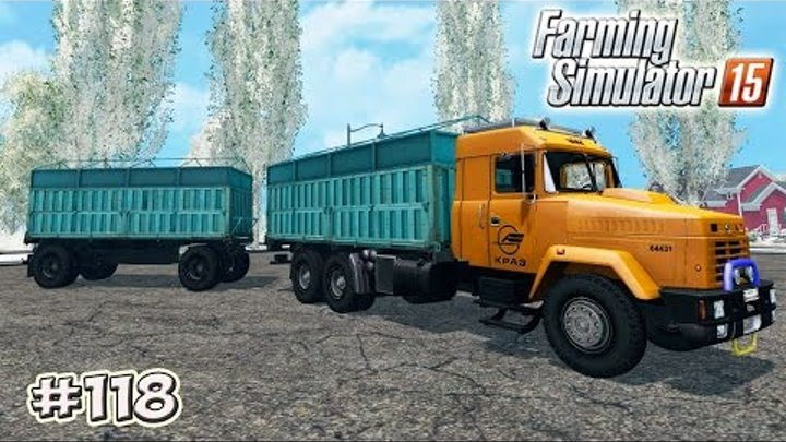 Farming Simulator 15 моды: КРАЗ (Kraz 64431 Truck And Trailer) (118 серия)