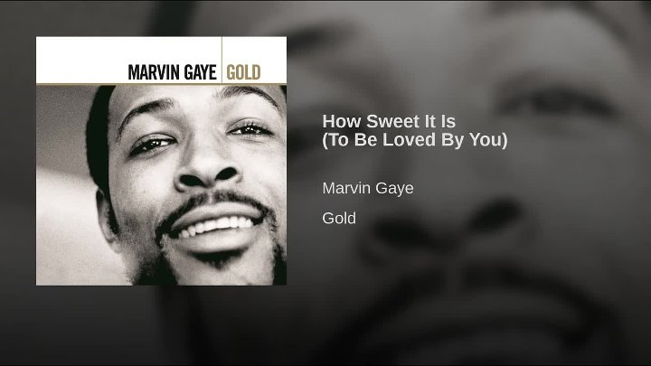 Marvin Gaye How Sweet It Is (To Be Loved By You)