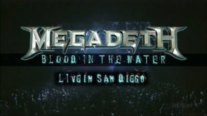 Megadeth - 11 Tornado of Souls - Blood in the Water - Live in San Diego 2008 - 720p HD