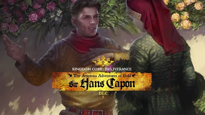 Kingdom Come: Deliverance — The Amorous Adventures of Bold Sir Hans Capon — трейлер