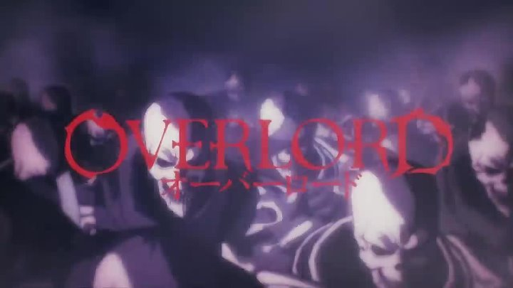 Overlord - Opening