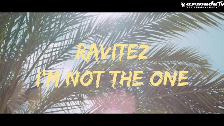 Ravitez - I'm Not The One (Official Music Video)
