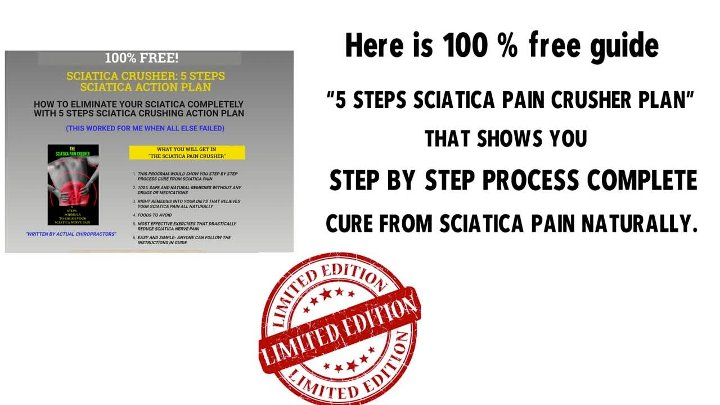 GOOD BYE TO SCIATICA PAIN IN LEG…AND THIS IS HOW YOU CAN DO IT