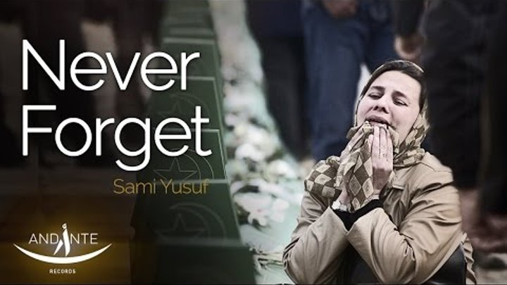 Sami Yusuf - Never Forget