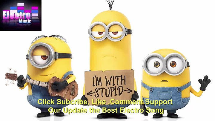 Electro House 2015 Minions Banana Song Remix Minions Bounce 2015 Best Minions Song