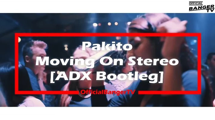 Pakito - Moving On Stereo 2k19 (ADX #HIT Bootleg) [MUSIC VIDEO]
