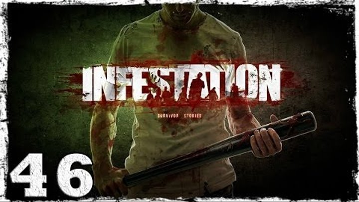 [Coop] Infestation: Survivor Stories (War Z). #46 - Дорожные приключения.