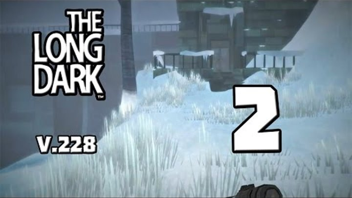 "Lp. The Long Dark [v.228] сезон 2 #2 ""Остановка на ГЭС"""