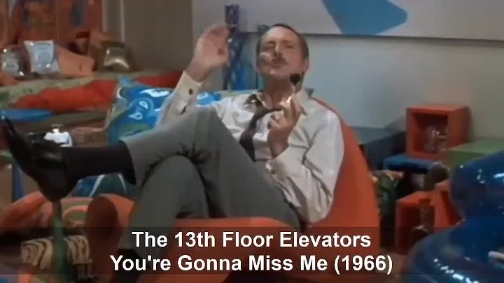 The 13th Floor Elevators - You're Gonna Miss Me (1966) HQ