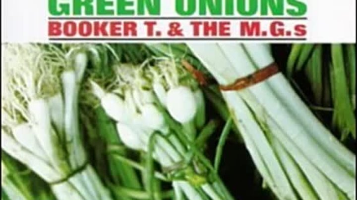 Booker T & the M G 's - Green Onions (Original HQ audio)