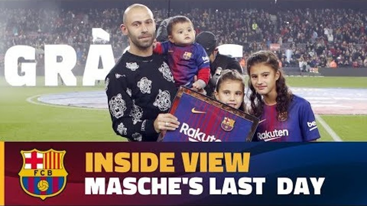 [BEHIND THE SCENES] Follow Javier Mascherano on the day he says farewell to the Camp Nou