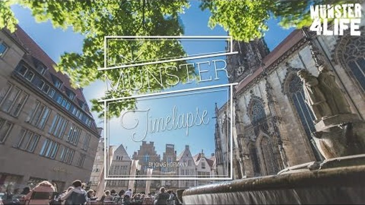 Münster 4 Life Timelapse PT.7 (2014 - 4K Version)