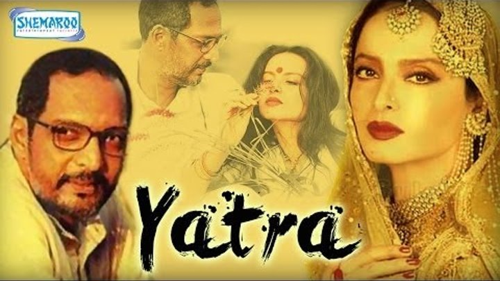 Yatra 2007 Hindi Full Movie Nana Patekar Rekha