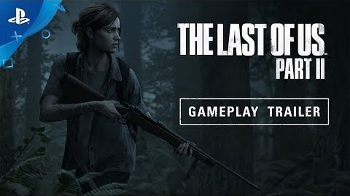 The Last of Us Part II – E3 2018 Gameplay Reveal Trailer | PS4