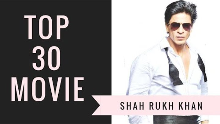 Top 30 Shah Rukh Khan Movie by IMDB Ratings
