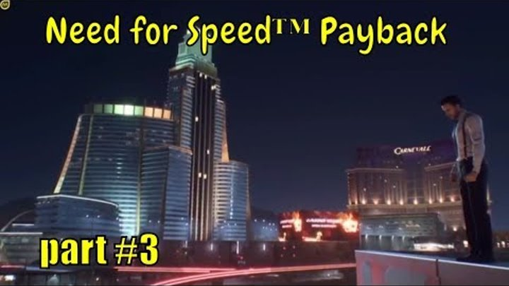 "🚔🚗Need for Speed™ Payback 🚔🚗: "" The first successful drifts"" - part#3"