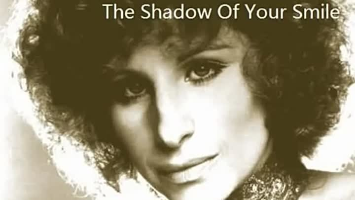 Barbara Streisand - The Shadow Of Your Smile (1965)