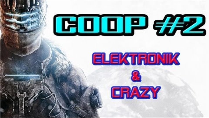 Dead Space COOP #2 [ft. Crazy] - Ultra Settings, Radeon 7950