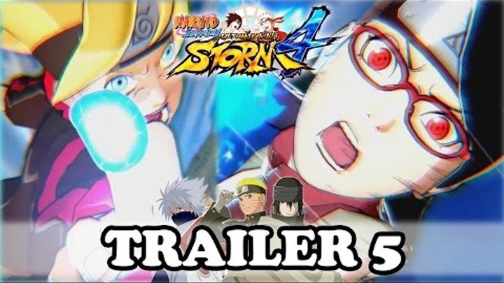 NARUTO STORM 4 TRAILER 5 [Boruto x Sarada x The Last Naruto the Movie Gameplay OFFICIAL]